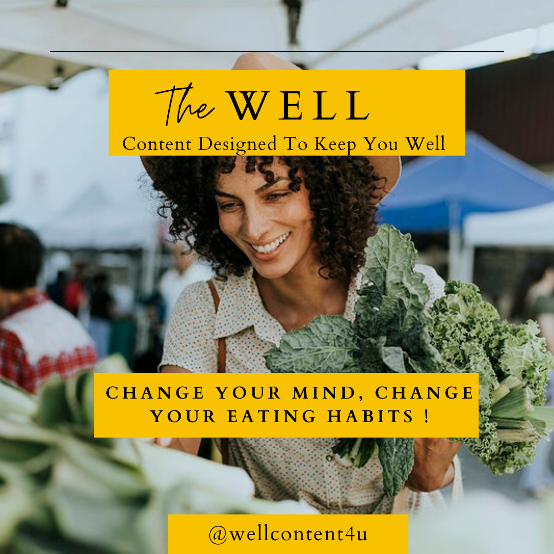 Change Your Mind, Change Your Eating Habits: 6 Steps To Shift Your Mind Towards Healthier Eating and Living
